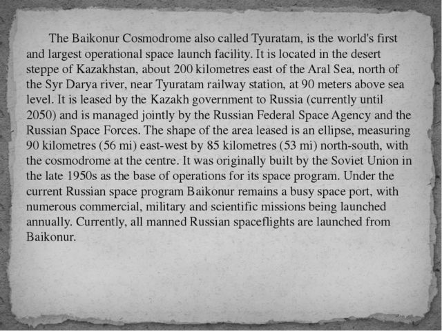The Baikonur Cosmodrome also called Tyuratam, is the world's first and large...