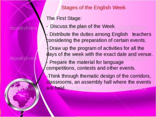 Stages of the English Week The First Stage: Discuss the plan of the Week. -