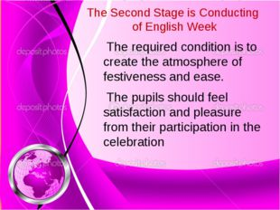 The Second Stage is Conducting of English Week The required condition is to c