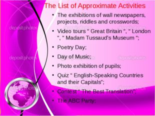 The List of Approximate Activities The exhibitions of wall newspapers, projec