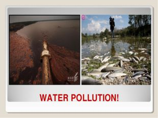 WATER POLLUTION!