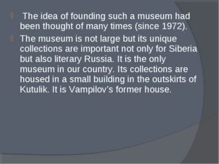 The idea of founding such a museum had been thought of many times (since 197