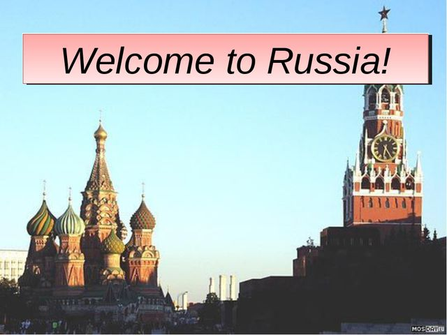 Welcome to Russia! Welcome to Russia! Welcome to Russia! Welcome to Russia! W...