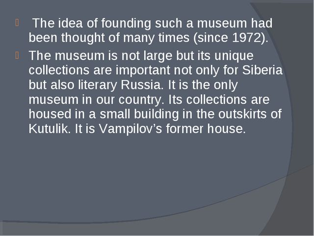 The idea of founding such a museum had been thought of many times (since 197...