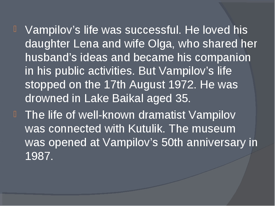 Vampilov's life was successful. He loved his daughter Lena and wife Olga, who...