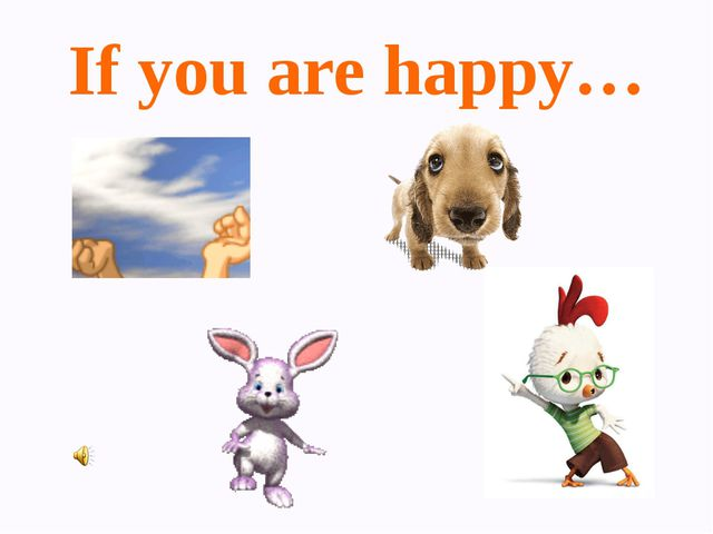 If you are happy…