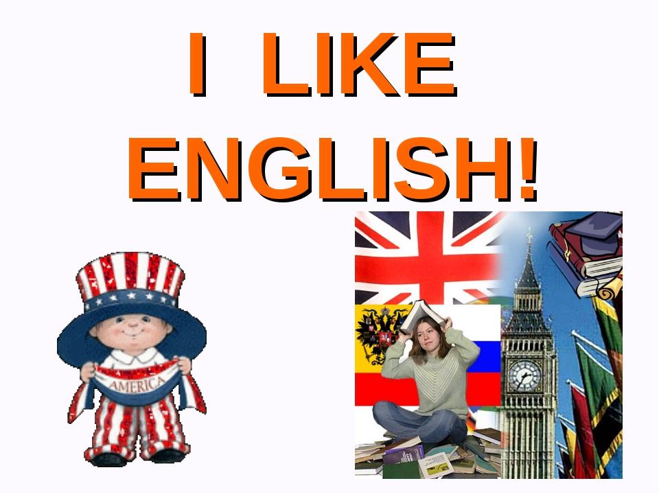 I LIKE ENGLISH!