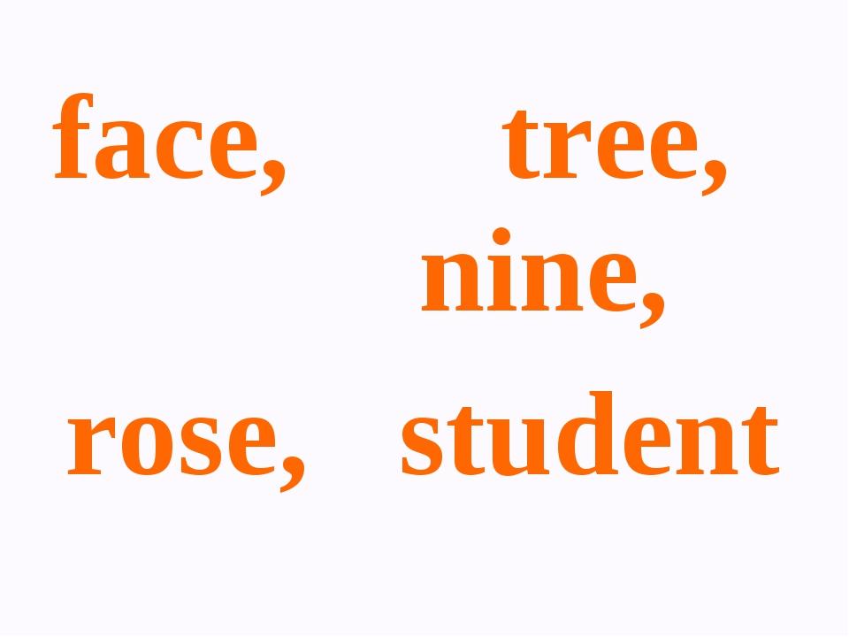 face, tree, nine, rose, student