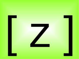 [ z ]
