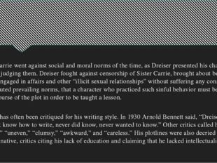 Sister Carrie went against social and moral norms of the time, as Dreiser pre