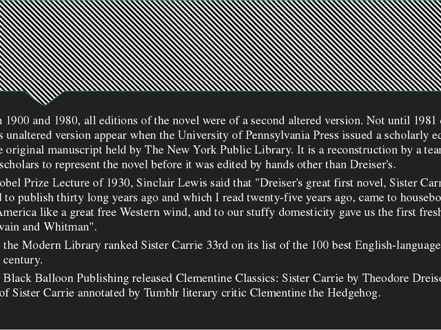 Between 1900 and 1980, all editions of the novel were of a second altered ver...