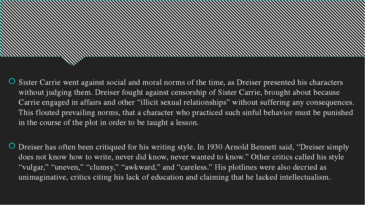 Sister Carrie went against social and moral norms of the time, as Dreiser pre...