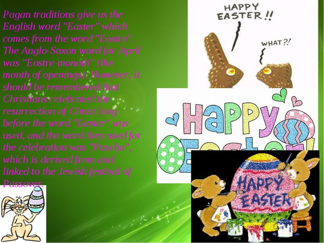 """Pagan traditions give us the English word """"Easter"""" which comes from the word..."""