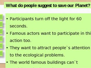 What do people suggest to save our Planet? Participants turn off the light fo