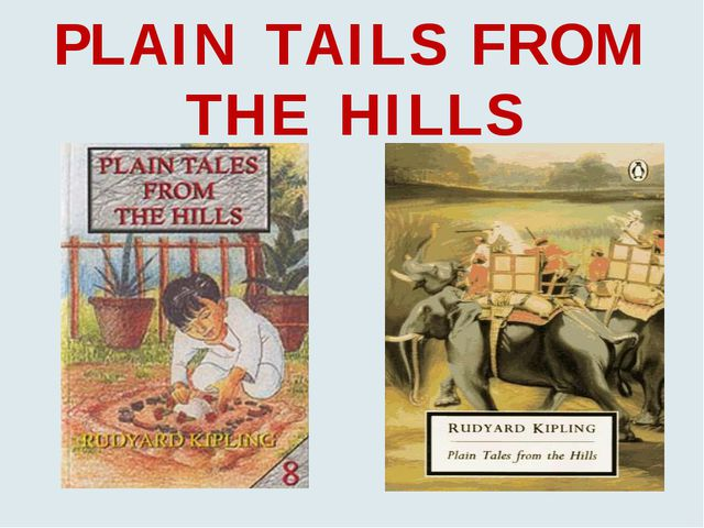 PLAIN TAILS FROM THE HILLS