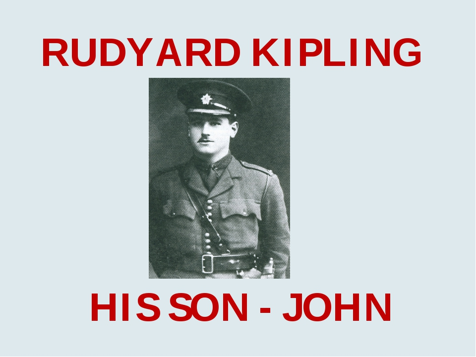 RUDYARD KIPLING HIS SON - JOHN