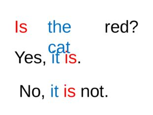Is the cat red? Yes, it is. No, it is not.