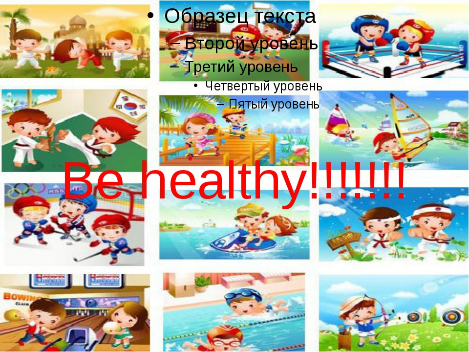 Be healthy!!!!!!!