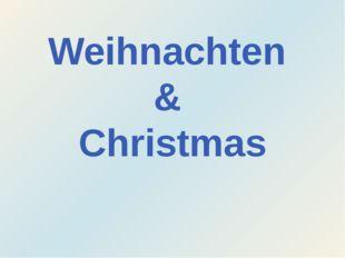 Weihnachten & Christmas