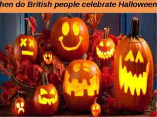 When do British people celebrate Halloween?