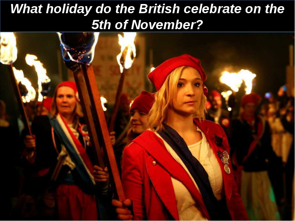 What holiday do the British celebrate on the 5th of November?