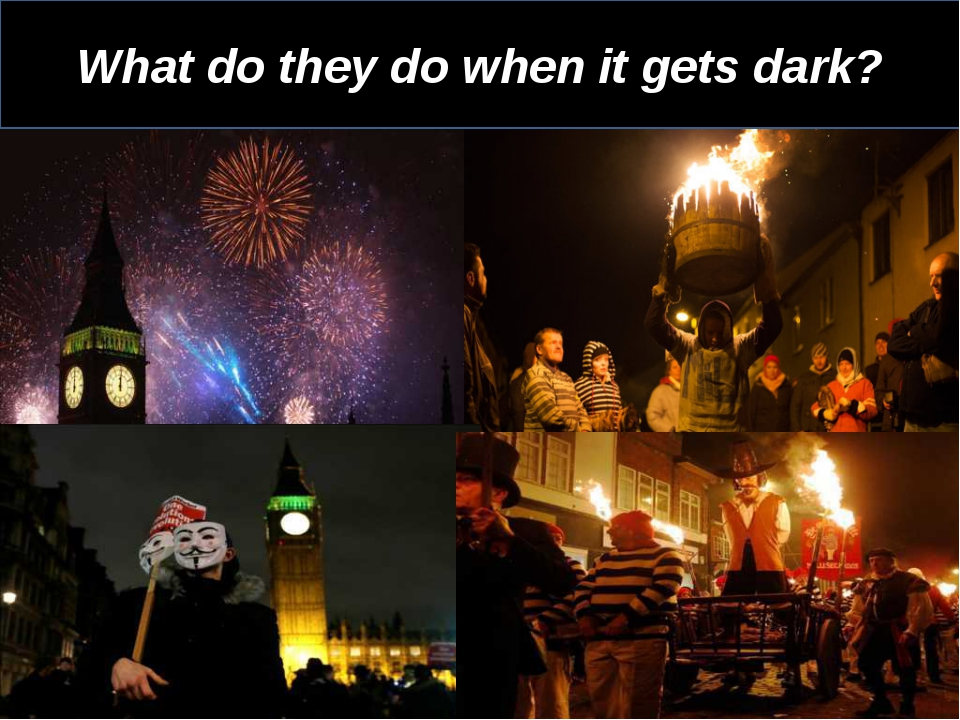 What do they do when it gets dark? What do they do when it gets dark?