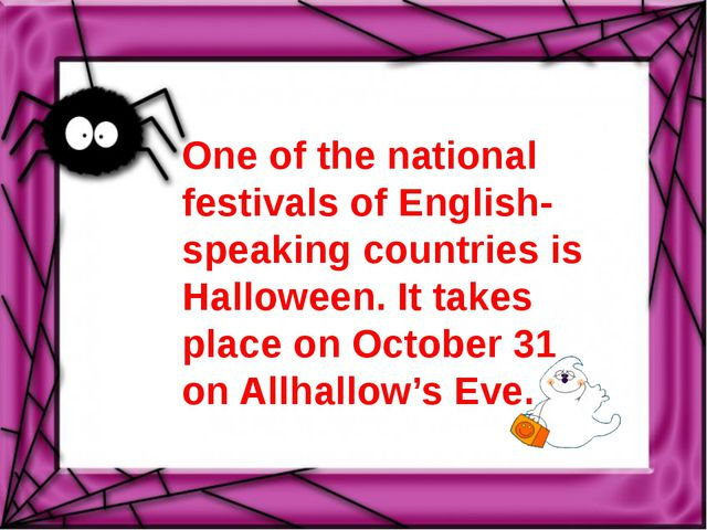 One of the national festivals of English-speaking countries is Halloween. It...