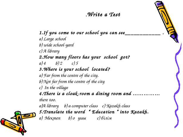 Write a Test. 1.If you come to our school you can see____________ . a) Large...