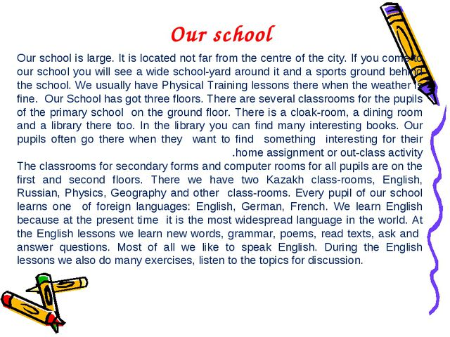Our school is large. It is located not far from the centre of the city. If yo...