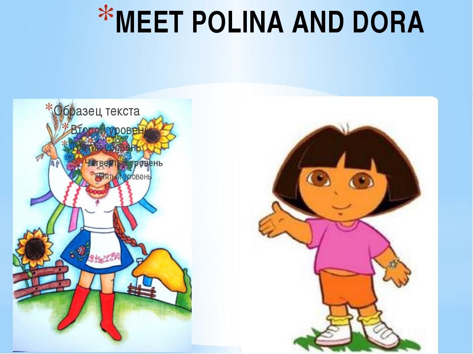 MEET POLINA AND DORA