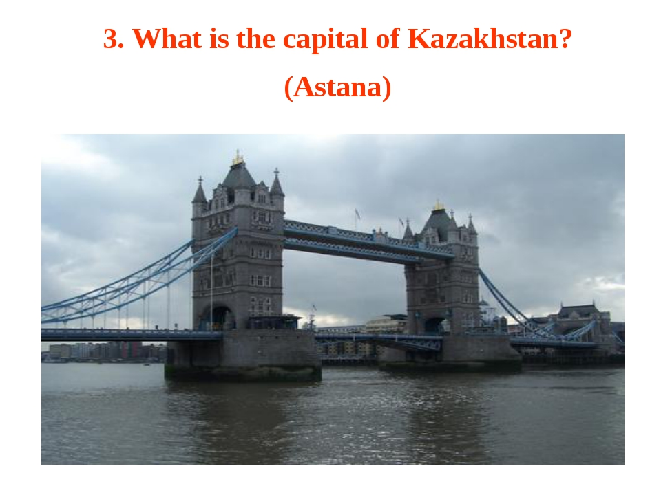 3. What is the capital of Kazakhstan? (Astana)