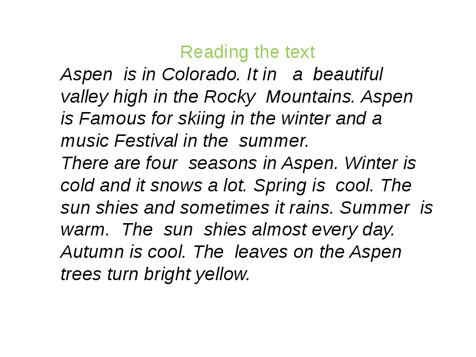 Reading the text Aspen is in Colorado. It in a beautiful valley high in the R...