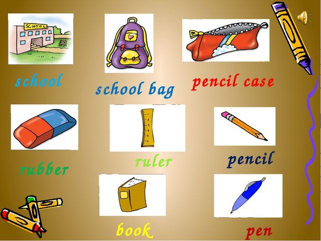 school pen school bag pencil rubber ruler book pencil case