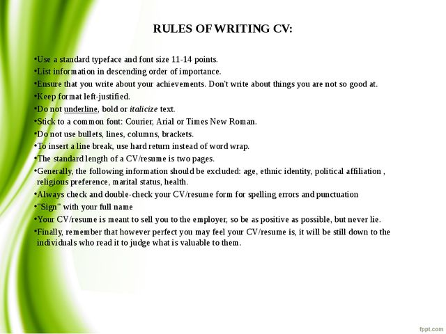 RULES OF WRITING CV: Use a standard typeface and font size 11-14 points. List...