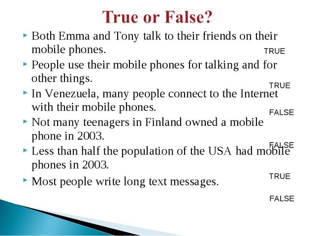 Both Emma and Tony talk to their friends on their mobile phones. People use t...