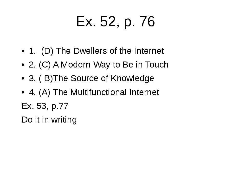 Ex. 52, p. 76 1. (D) The Dwellers of the Internet 2. (C) A Modern Way to Be i...