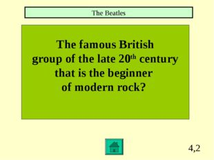 4,2 The famous British group of the late 20th century that is the beginner of