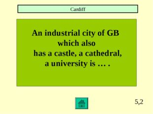 5,2 An industrial city of GB which also has a castle, a cathedral, a universi