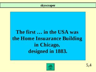 5,4 The first … in the USA was the Home Insuarance Building in Chicago, desig