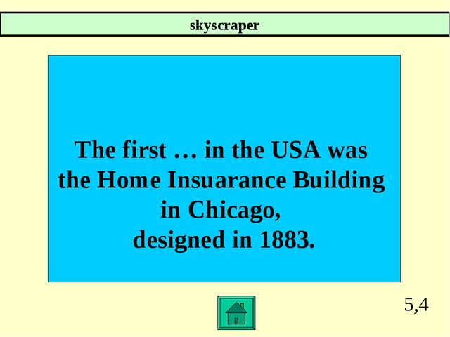 5,4 The first … in the USA was the Home Insuarance Building in Chicago, desig...