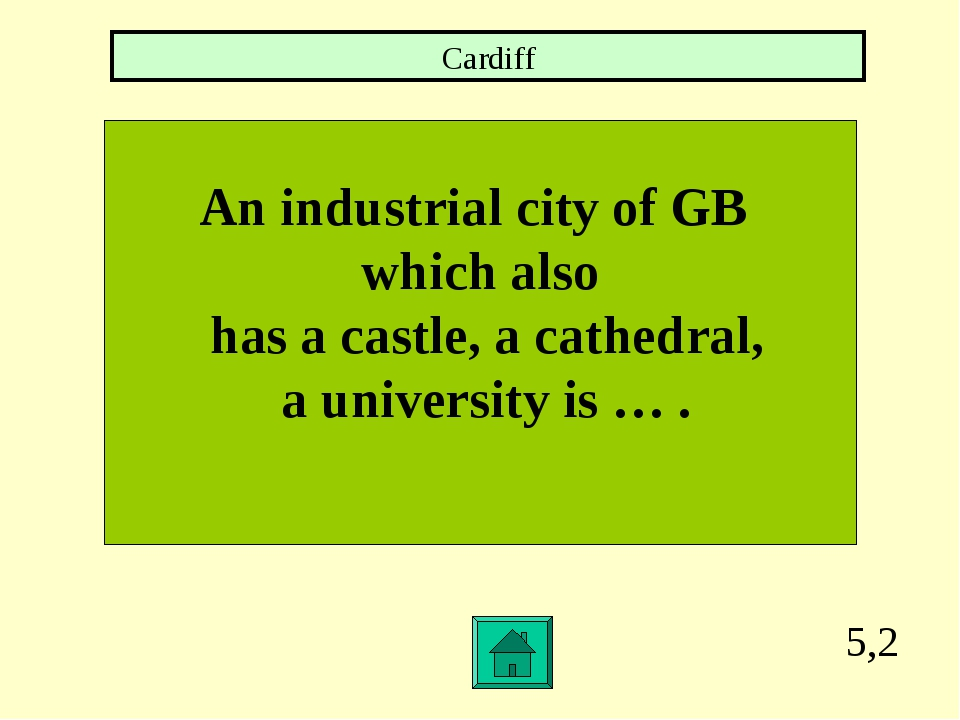 5,2 An industrial city of GB which also has a castle, a cathedral, a universi...