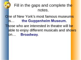 Fill in the gaps and complete the notes. One of New York's most famous museum