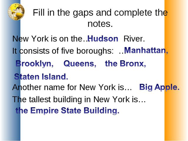 Fill in the gaps and complete the notes. New York is on the… River. It consis...
