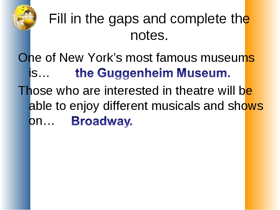 Fill in the gaps and complete the notes. One of New York's most famous museum...