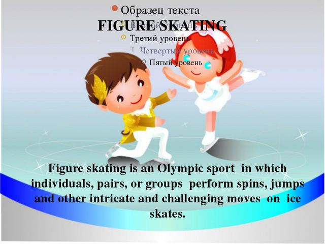 FIGURE SKATING Figure skating is an Olympic sport in which individuals, pairs...
