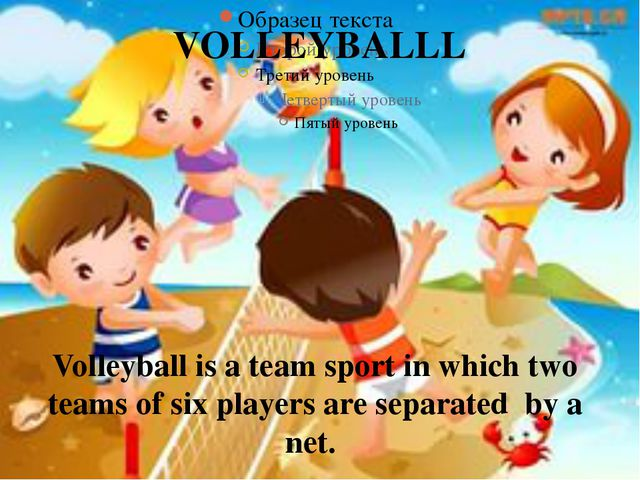 VOLLEYBALLL Volleyball is a team sport in which two teams of six players are...