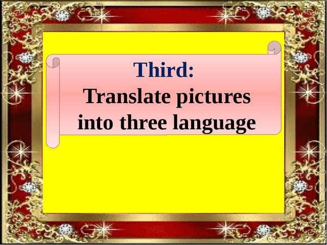 Third: Translate pictures into three language