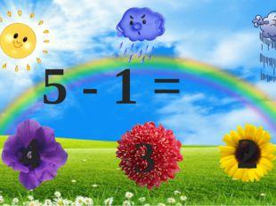 5 - 1 = 4 3 2