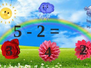 5 - 2 = 2 4 3