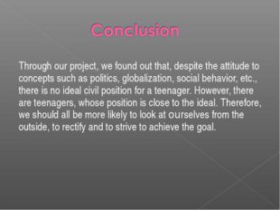 Through our project, we found out that, despite the attitude to concepts such